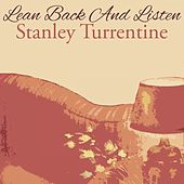 Lean Back And Listen by Stanley Turrentine