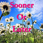 Sooner Or Later von Various Artists