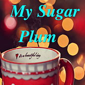My Sugar Plum by Various Artists
