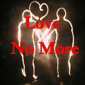 Love No More de Various Artists