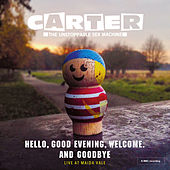 Hello, Good Evening, Welcome. And Goodbye de Carter the Unstoppable Sex Machine