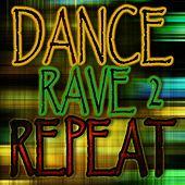 Dance Rave Repeat 2 by Various Artists