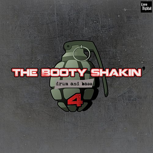 The Booty Shakin' Drum and Bass, Vol. 4 by Various Artists