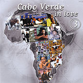 Cabo Verde In Love - Vol 3 by Various Artists