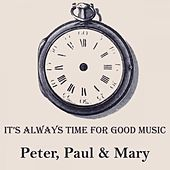 It's Always Time For Good Music de Peter, Paul and Mary