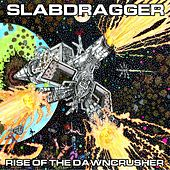 Rise of the Dawncrusher by Slabdragger