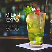 Milan Expo (Lounge Mood) by Various Artists