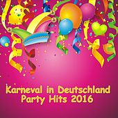 Karneval in Deutschland - Party Hits 2016 by Various Artists