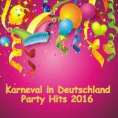Karneval in Deutschland - Party Hits 2016 von Various Artists