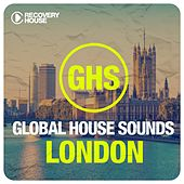 Global House Sounds - London by Various Artists