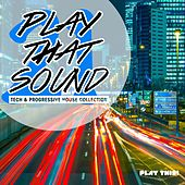 Play That Sound - Tech & Progressive House Collection, Vol. 21 by Various Artists