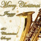 Merry Christmas in Jazz (40 Christmas Songs) by Various Artists