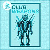 Club Session Pres. Club Weapons von Various Artists