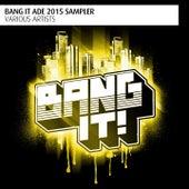 Bang It ADE 2015 Sampler by Various Artists