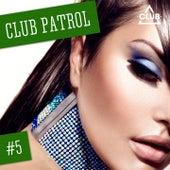 Club Patrol, Vol. 5 by Various Artists