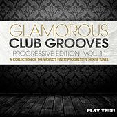 Glamorous Club Grooves - Progressive Edition, Vol. 11 by Various Artists