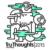 Tru Thoughts 2015 van Various Artists