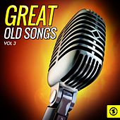 Great Old Songs, Vol. 3 by Various Artists