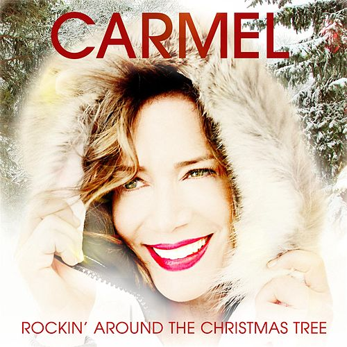 Rockin' Around the Christmas Tree by Carmel