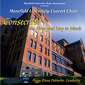 Consecrate: The Place and Day to Music (Live) by Mansfield University Concert Choir