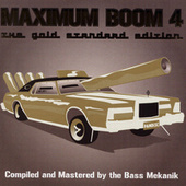 Maximum Boom 4:  The Gold Standard Edition by Various Artists