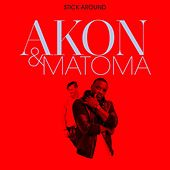 Stick Around by Akon and Matoma