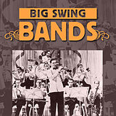 Big Swing Bands by Various Artists