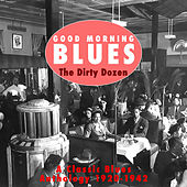 Good Morning Blues Vol.2 The Dirty Dozen by Various Artists
