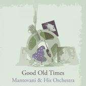 Good Old Times von Mantovani & His Orchestra