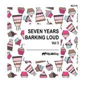 Seven Years Barking Loud, Vol. 3 de Various Artists
