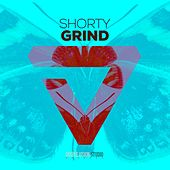Grind by Shorty