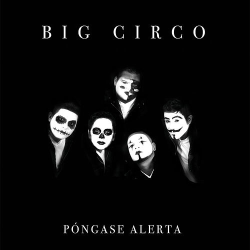 Póngase Alerta by Big Circo