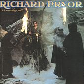 ...Is It Something I Said? by Richard Pryor