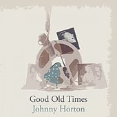Good Old Times de Johnny Horton
