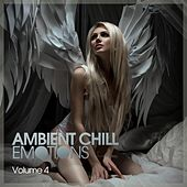 Ambient Chill Emotions, Vol. 4 by Various Artists