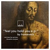 Feel You Hold You EP by Framewerk