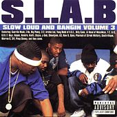 Slow Loud and Bangin', Vol. 3 by S.L.A.B.