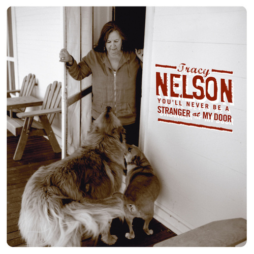 You'll Never Be a Stranger at My Door by Tracy Nelson