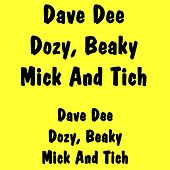 Dave Dee Dozy, Beaky, Mick And Tich by Dave Dee