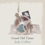 Good Old Times de Judy Collins