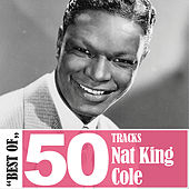 Best Of - 50 Tracks by Nat King Cole