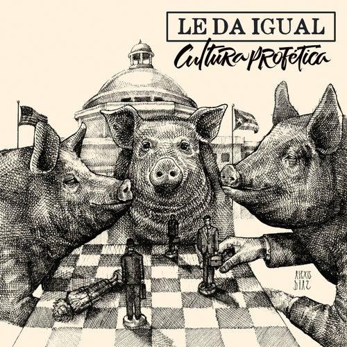 Le da Igual by Cultura Profetica