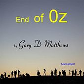 End of Oz by Gary D. Matthews