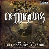 Deluxe Edition: The Godz Must Be Crazier von The Demigodz