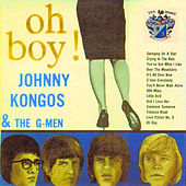Oh Boy! by Johnny Kongos and the G-Men