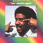 That Nigger's Crazy von Richard Pryor
