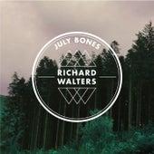 July Bones by Richard Walters