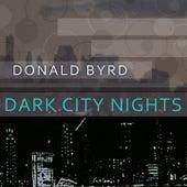 Dark City Nights by Donald Byrd