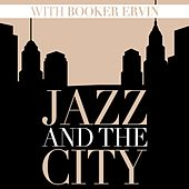 Jazz and the City with Booker Ervin de Booker Ervin