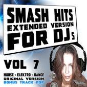 Smash Hits, Vol. 7 (Extended Version For DJs) von Various Artists